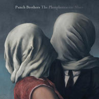 PUNCH BROTHERS, 'THE PHOSPHORESCENT BLUES'
